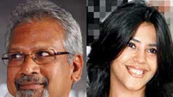 Mani Ratnam's next likely to produce by Ekta Kapoor