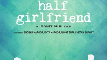 The exclusive poster of film 'Half Girlfriend'
