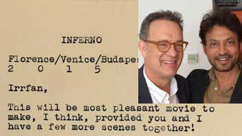 Irrfan Khan Thanks Tom Hanks For The Special Note!