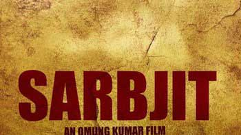 Omung Kumar's 'Sarbjit' To Release On May 19!
