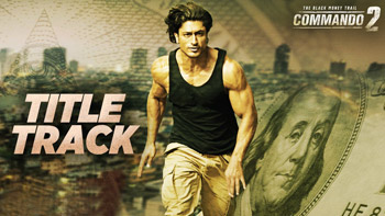 Commando 2 Title Track is a Must-Watch for Vidyut Jamwal